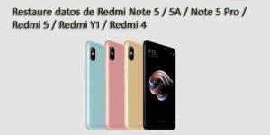 [SOLUCIONADO] - Restaure datos de Redmi Note 5 / 5A / Note 5 Pro / Redmi 5 / Redmi Y1 / Redmi 4