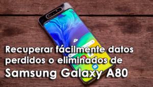 recuperar fácilmente datos perdidos o eliminados de Samsung Galaxy A80