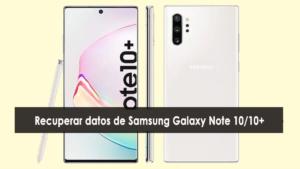 recuperar datos perdidos o eliminados de Samsung Galaxy Note 10/10+