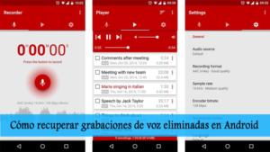 Cómo recuperar grabaciones de voz eliminadas en Android