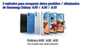 recuperar datos perdidos / eliminados de Samsung Galaxy A50 / A30 / A10