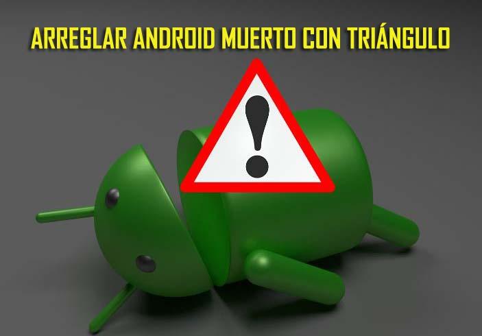 Cómo Corregir Muerto Android Con Triángulo Rojo